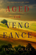 Aged for Vengeance (A Tuscan Vineyard Cozy Mystery—Book 5) Book