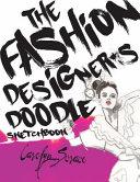 The Fashion Designer s Doodle Sketchbook