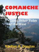 Comanche Justice And Other Tales Of The West ebook