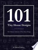 101 Tiny House Designs