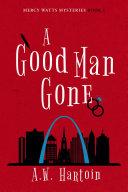 A Good Man Gone: A Mercy Watts Mystery