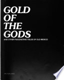 Gold of the Gods and Other Fascinating Tales of Old Mexico.epub