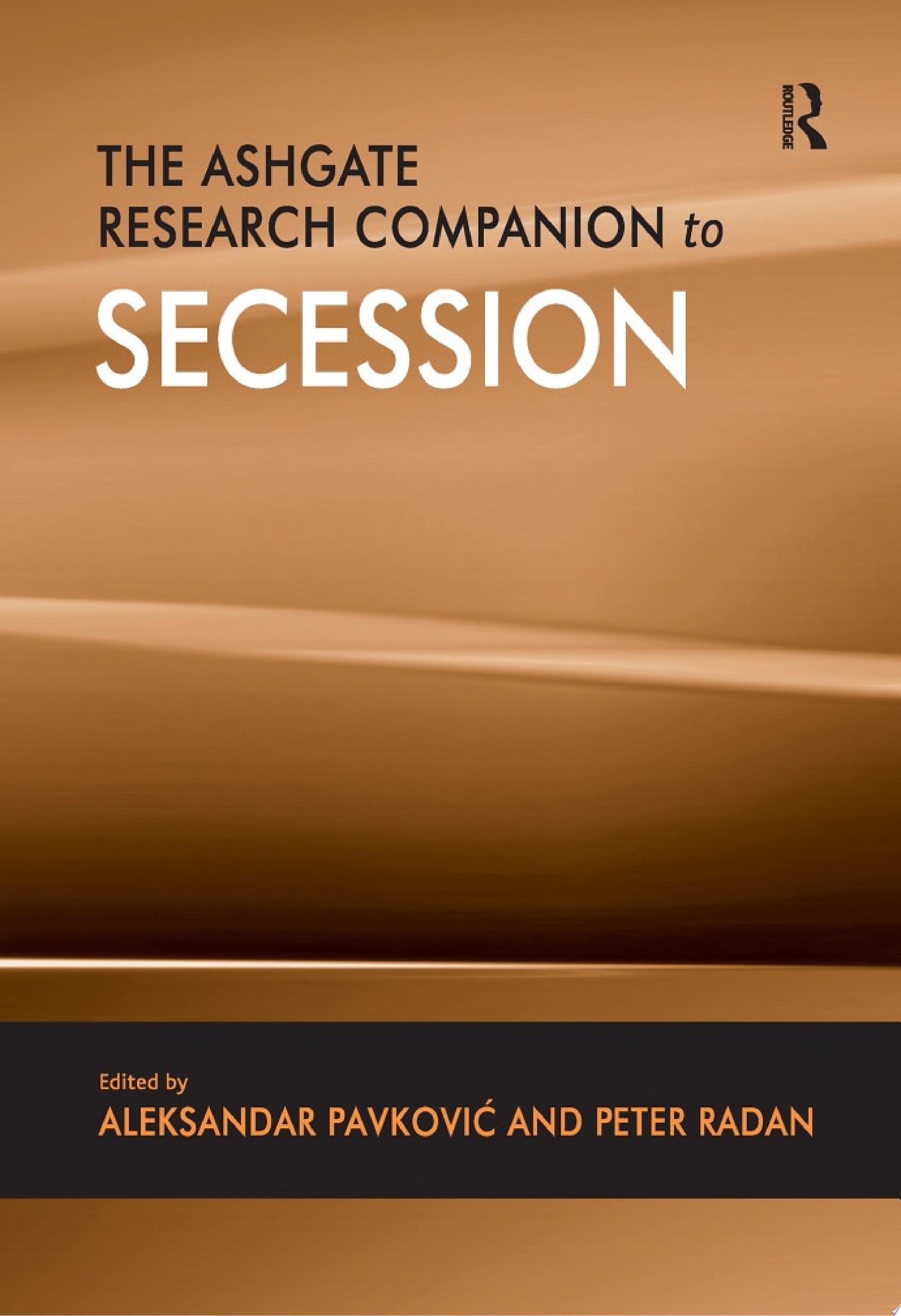 The Ashgate Research Companion to Secession