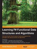 Learning F  Functional Data Structures and Algorithms