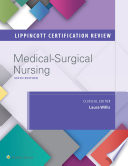 Lippincott Certification Review  Medical Surgical Nursing