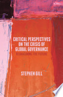 Critical Perspectives on the Crisis of Global Governance Book