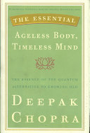 The Essential Ageless Body  Timeless Mind