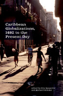 Caribbean Globalizations, 1492 to the Present Day Pdf/ePub eBook