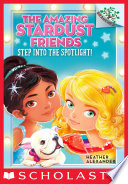 Step Into The Spotlight A Branches Book The Amazing Stardust Friends 1