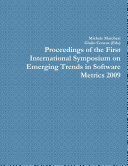 Proceedings of the First International Symposium on Emerging Trends in Software Metrics 2009