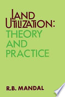 Land Utilization : Theory And Practice