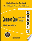 Common Core Subject Test Mathematics Grade 4 Student Practice Workbook Two Full Length Common Core Math Tests