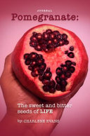 Pomegranate the Sweet and Bitter Seeds of Life Journal