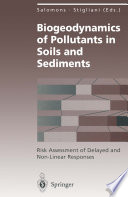 Biogeodynamics of Pollutants in Soils and Sediments  : Risk Assessment of Delayed and Non-Linear Responses