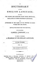 A Dictionary of the English Language     To which is prefixed a grammar of the English language     The eighth edition Book