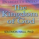 INSIGHTS INTO THE KINGDOM OF GOD