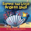 Sammy  the Little Broken Shell
