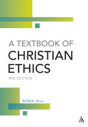 A Textbook of Christian Ethics, 3rd Edition