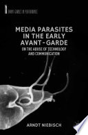 Media Parasites In The Early Avant Garde