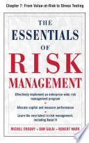 The Essentials of Risk Management  Chapter 7   From Value at Risk to Stress Testing