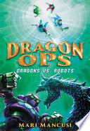 Dragon Ops  Dragons vs  Robots