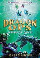 Dragon Ops: Dragons vs. Robots Pdf/ePub eBook
