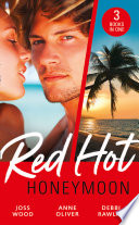 Red Hot Honeymoon  The Honeymoon Arrangement   Marriage in Name Only    The Honeymoon That Wasn t