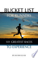 Bucket List For Runners 101 Great Races To Experience