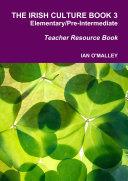 The Irish Culture Book Elementary/Pre-Inter Teacher Book