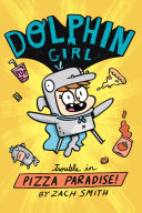 Dolphin Girl 1  Trouble in Pizza Paradise  Book PDF