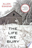 The life we bury : a novel