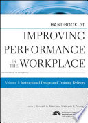 Handbook of Improving Performance in the Workplace  Instructional Design and Training Delivery Book