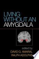 Living without an Amygdala Book