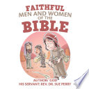 Faithful Men and Women of the Bible