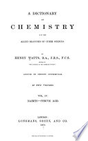 A Dictionary of chemistry and the allied branches of other sciences v  4  1868