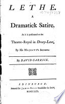 Lethe  A Dramatick Satire  As it is Performed at the Theatre Royal in Drury Lane  by His Majesty s Servants  By David Garrick