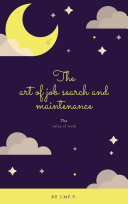 The art of job search and maintenance
