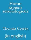 Homo Sapiens Serenologicus