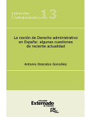 La Noción de Derecho Administrativo en España