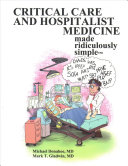 Critical Care and Hospitalist Medicine Made Ridiculously Simple