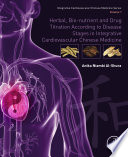 Herbal  Bio nutrient and Drug Titration According to Disease Stages in Integrative Cardiovascular Chinese Medicine Book
