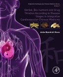 Herbal, Bio-nutrient and Drug Titration According to Disease Stages in Integrative Cardiovascular Chinese Medicine