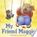 My Friend Maggie Book PDF