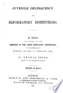 Juvenile delinquency   reformatory institutions  a lecture