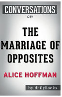 Conversation Starters the Marriage of Opposites by Alice Hoffman
