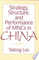 Strategy  Structure  and Performance of MNCs in China