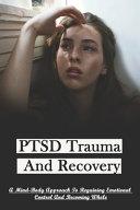 PTSD Trauma And Recovery