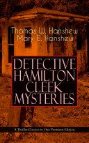 DETECTIVE HAMILTON CLEEK MYSTERIES – 8 Thriller Classics in One Premium Edition