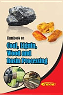Handbook on Coal  Lignin  Wood and Rosin Processing