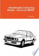 Handmade Colouring Books - Focus on BMW